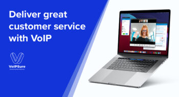 How Your VoIP Phone System Can Help You Deliver Great Customer Service